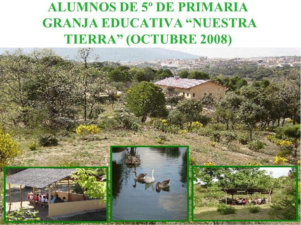 ALUMNOS DE 5º DE PRIMARIA GRANJA EDUCATIVA NUESTRA TIERRA (OCTUBRE 2008)