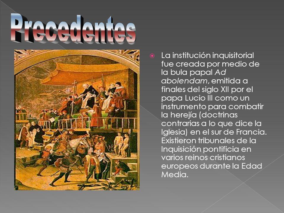 La institución inquisitorial fue creada por medio de la bula papal Ad abolendam, emitida a finales del siglo XII por el papa Lucio III como un instrum
