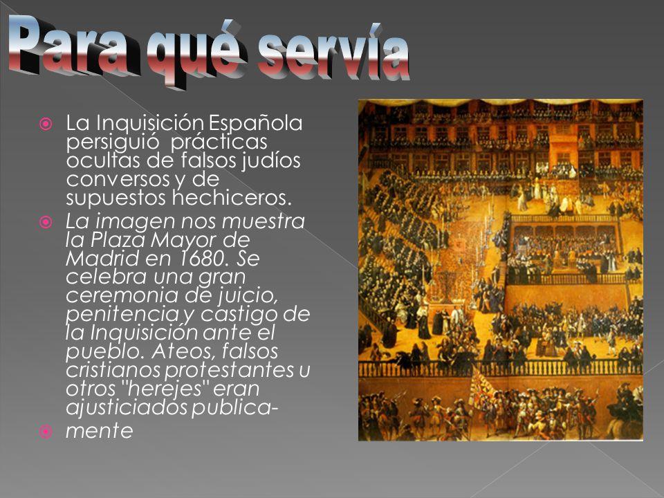 La Inquisición Española persiguió prácticas ocultas de falsos judíos conversos y de supuestos hechiceros. La imagen nos muestra la Plaza Mayor de Madr