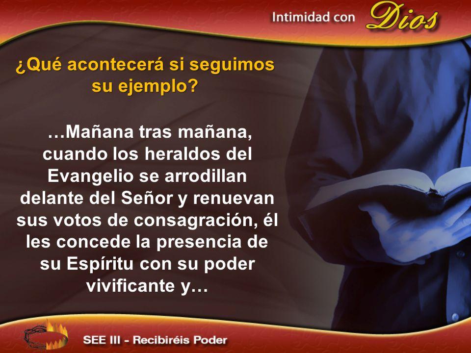 …Mañana tras mañana, cuando los heraldos del Evangelio se arrodillan delante del Señor y renuevan sus votos de consagración, él les concede la presenc