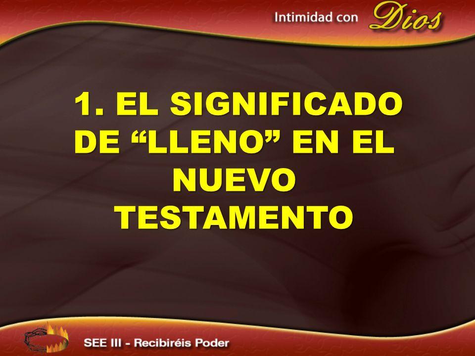 1. EL SIGNIFICADO DE LLENO EN EL NUEVO TESTAMENTO
