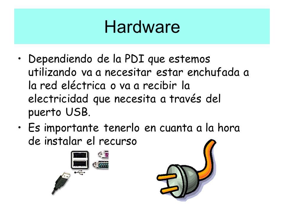 Hardware Dependiendo de la PDI que estemos utilizando va a necesitar estar enchufada a la red eléctrica o va a recibir la electricidad que necesita a través del puerto USB.