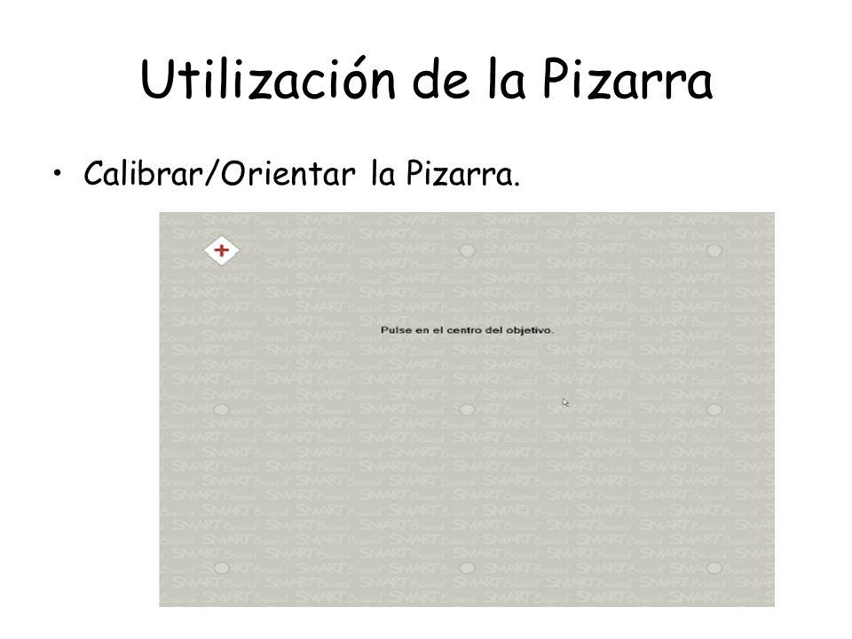 Utilización de la Pizarra Calibrar/Orientar la Pizarra.