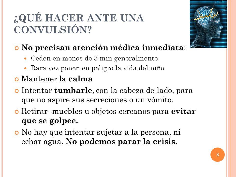 9 ¿QUÉ HACER ANTE UNA CONVULSIÓN.
