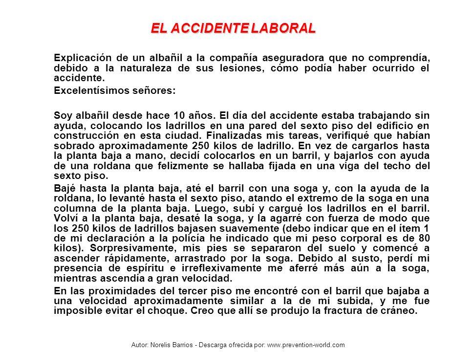 Autor: Norelis Barrios - Descarga ofrecida por: www.prevention-world.com EL ACCIDENTE LABORAL Explicación de un albañil a la compañía aseguradora que