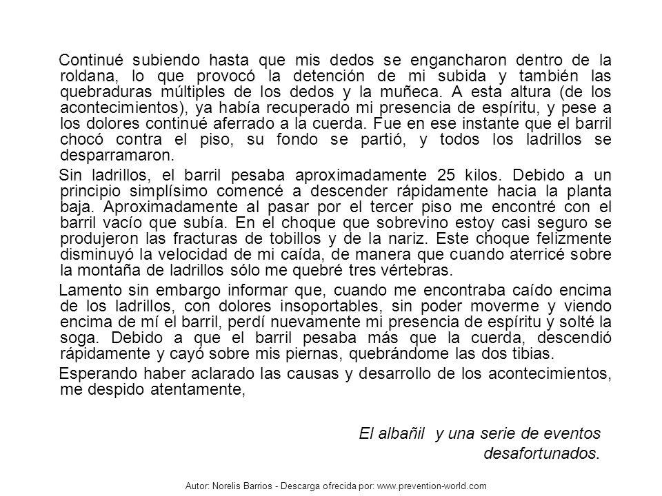 Autor: Norelis Barrios - Descarga ofrecida por: www.prevention-world.com Continué subiendo hasta que mis dedos se engancharon dentro de la roldana, lo