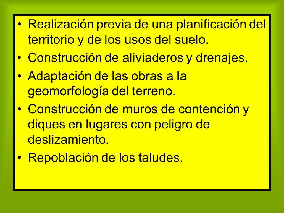 Realización previa de una planificación del territorio y de los usos del suelo. Construcción de aliviaderos y drenajes. Adaptación de las obras a la g