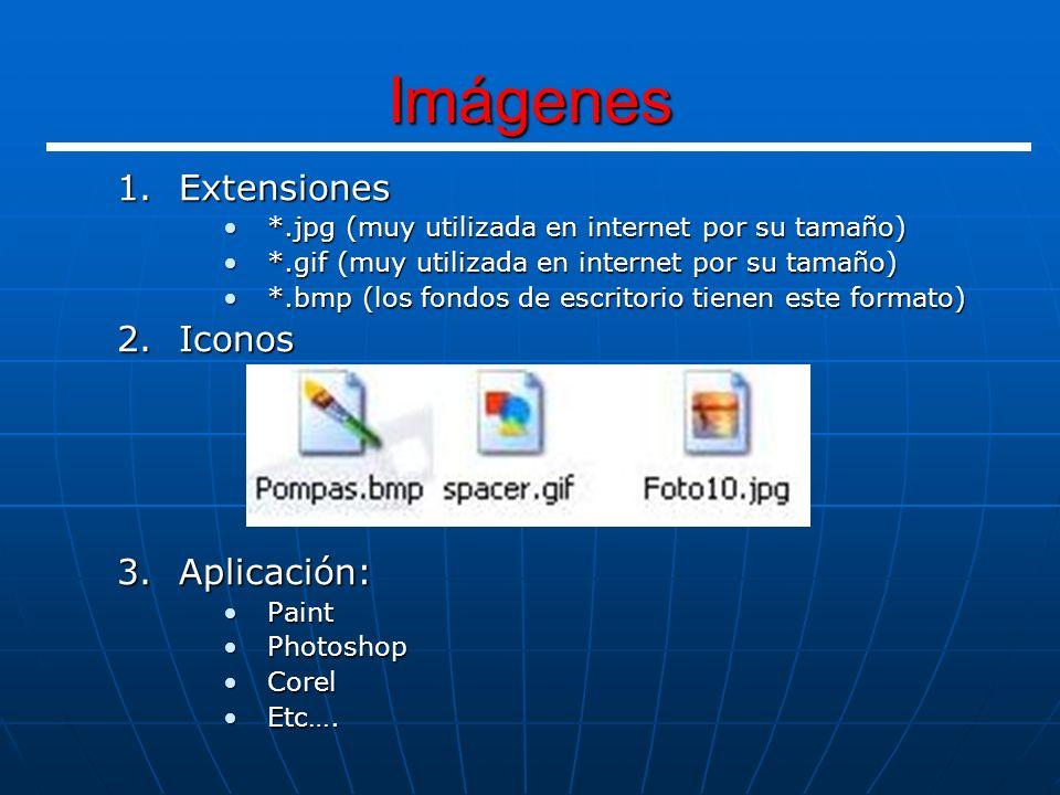 Videos 1.Extensiones *.wmv*.wmv *.mpg*.mpg *.avi*.avi 2.Iconos 3.Aplicación: Windows Media PlayerWindows Media Player Power DVDPower DVD Etc..Etc..