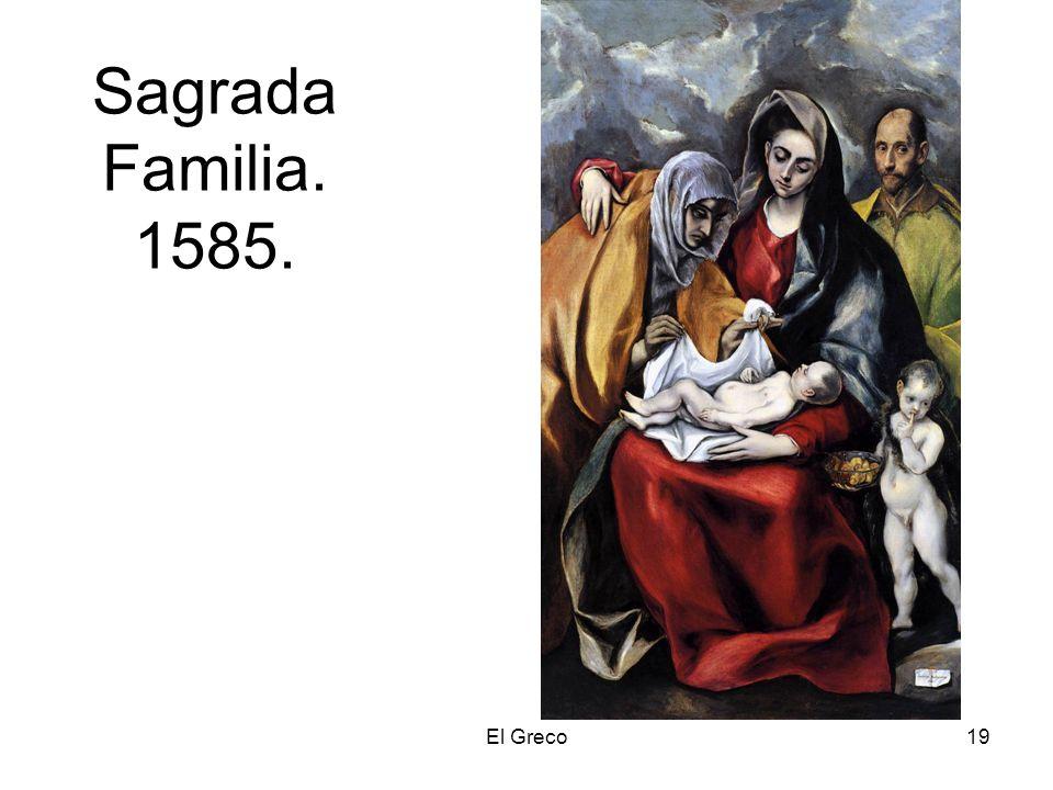 El Greco19 Sagrada Familia. 1585.