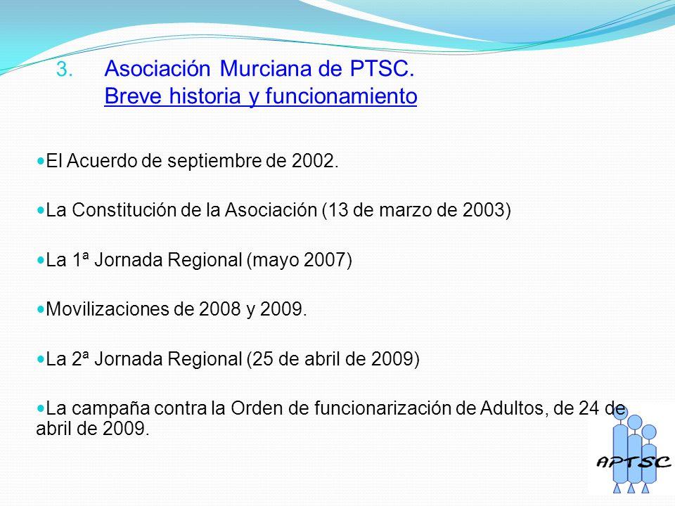 3. Asociación Murciana de PTSC. Breve historia y funcionamiento El Acuerdo de septiembre de 2002.