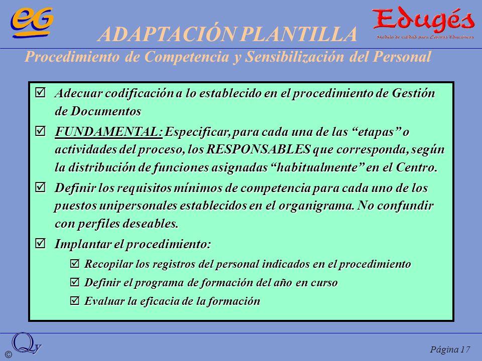 © Página 17 Adecuar codificación a lo establecido en el procedimiento de Gestión de Documentos Adecuar codificación a lo establecido en el procedimien