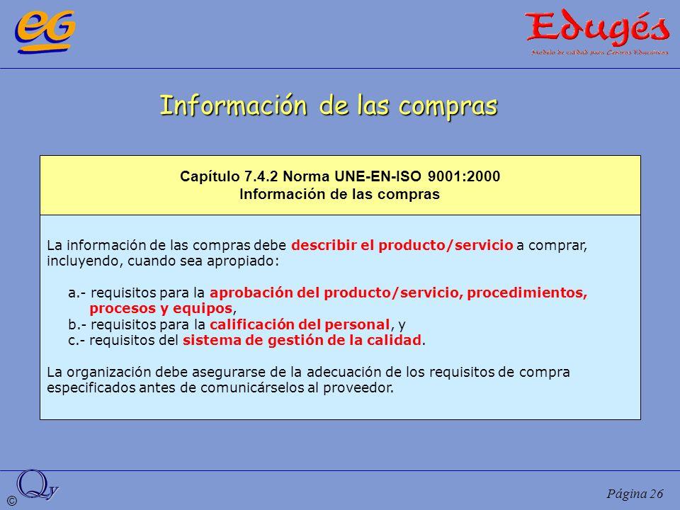 © Página 26 Información de las compras La información de las compras debe describir el producto/servicio a comprar, incluyendo, cuando sea apropiado:
