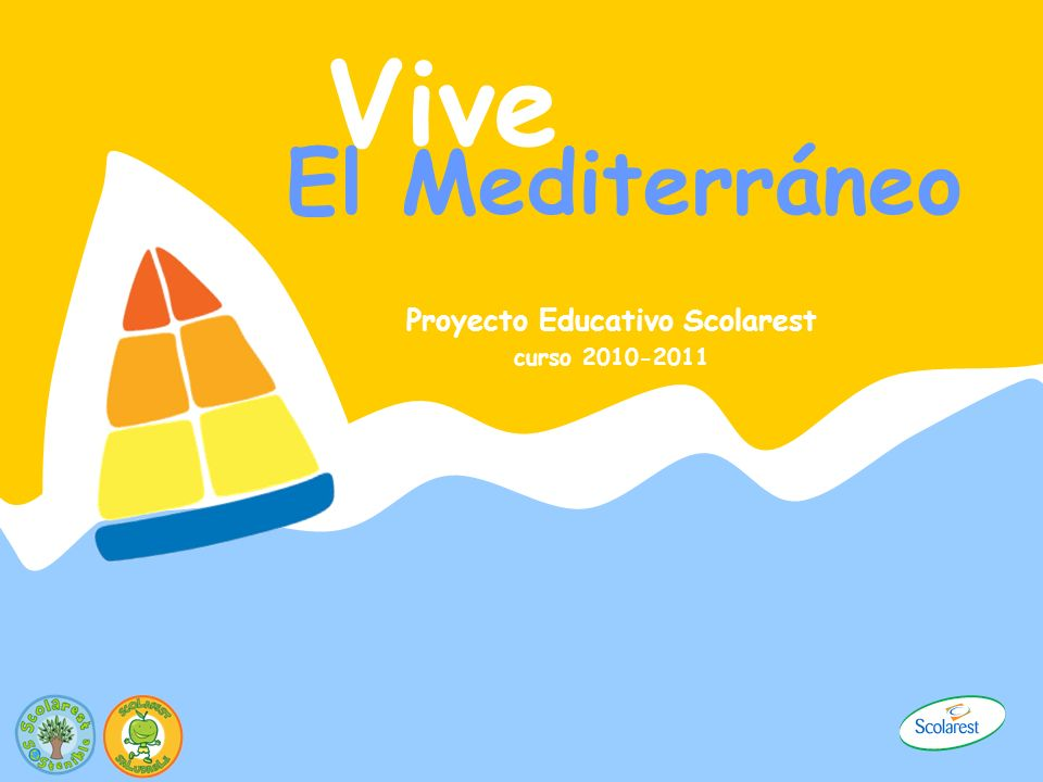 Vive El Mediterráneo Proyecto Educativo Scolarest curso 2010-2011