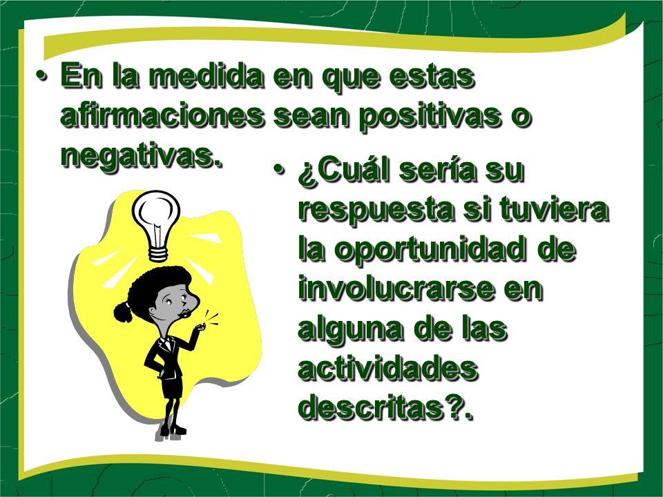 En la medida en que estas afirmaciones sean positivas o negativas.En la medida en que estas afirmaciones sean positivas o negativas.