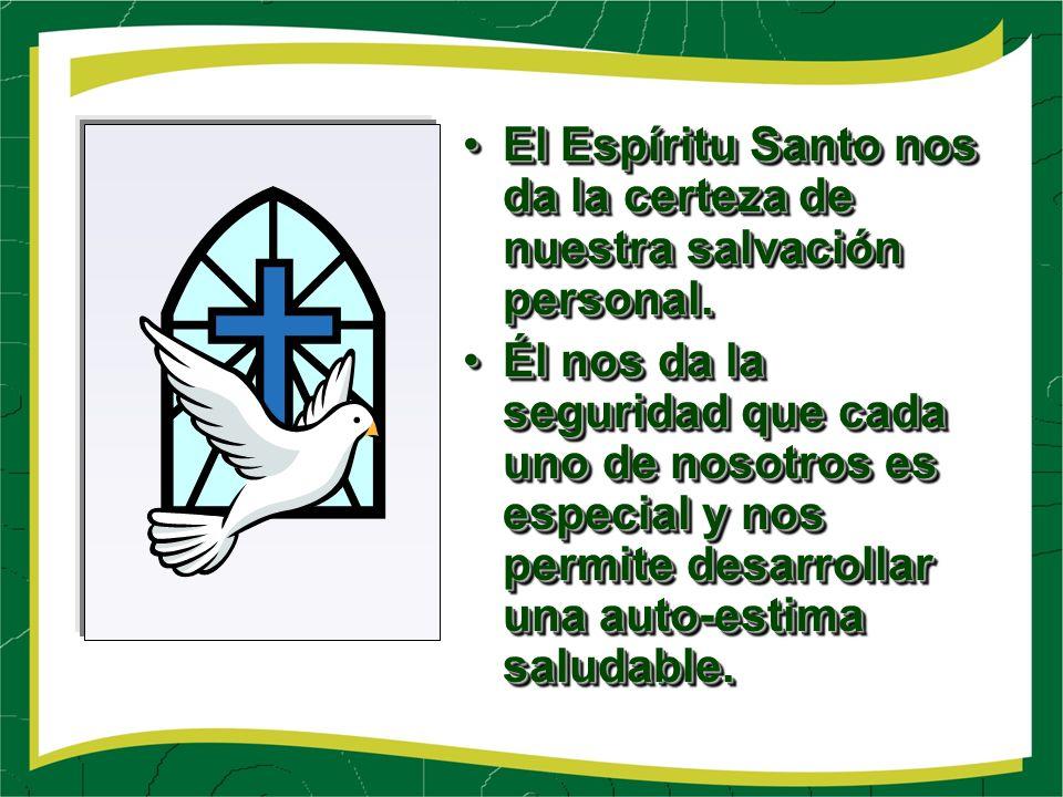 El Espíritu Santo nos da la certeza de nuestra salvación personal.El Espíritu Santo nos da la certeza de nuestra salvación personal.