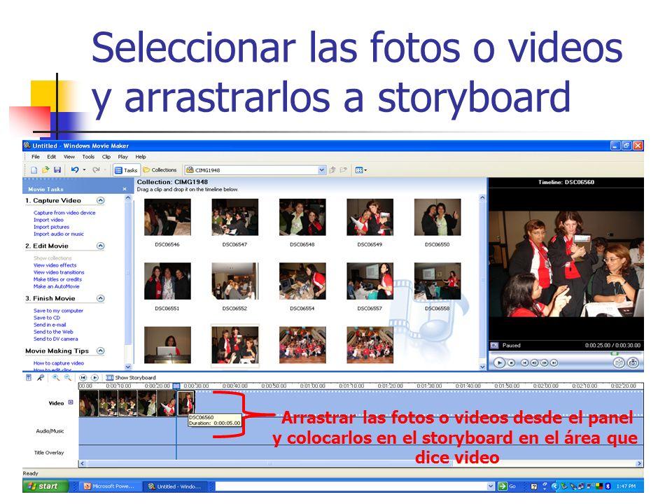 Seleccionar las fotos o videos y arrastrarlos a storyboard Arrastrar las fotos o videos desde el panel y colocarlos en el storyboard en el área que di