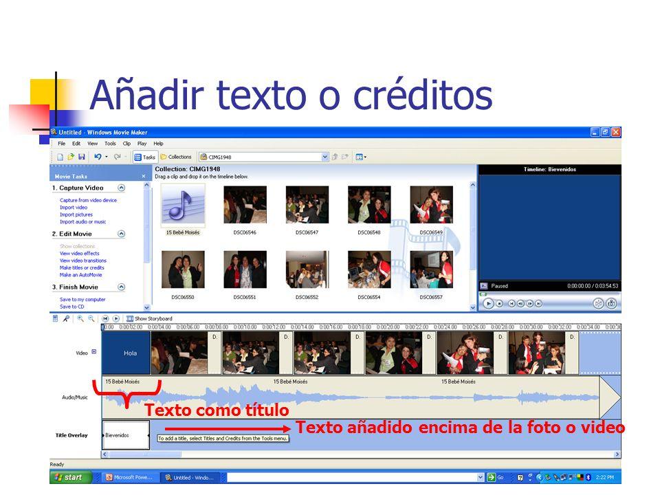 Añadir texto o créditos Texto como título Texto añadido encima de la foto o video