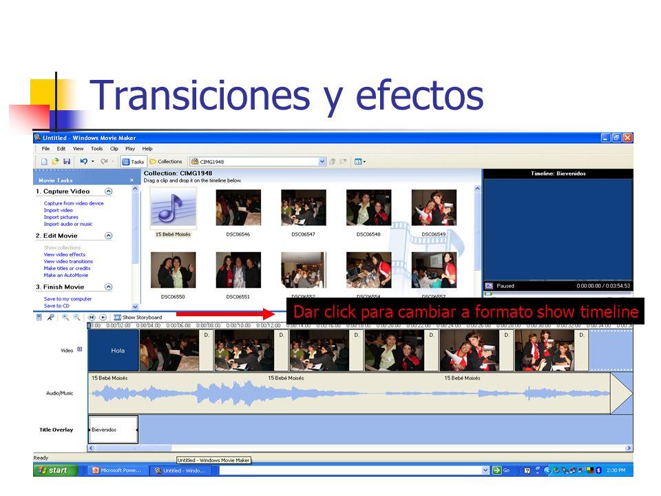 Transiciones y efectos Dar click para cambiar a formato show timeline