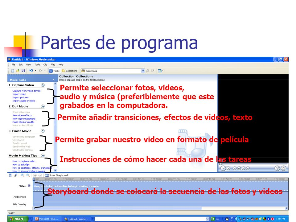 Partes de programa Permite seleccionar fotos, videos, audio y música (preferiblemente que este grabados en la computadora. Permite añadir transiciones