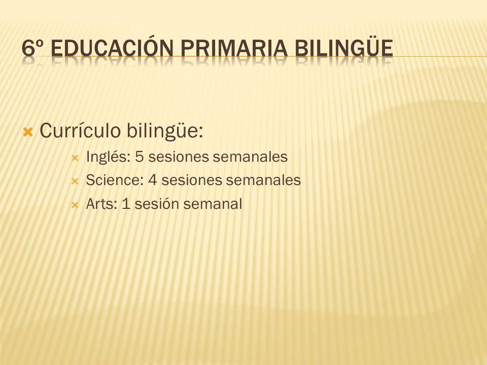 Currículo bilingüe: Inglés: 5 sesiones semanales Science: 4 sesiones semanales Arts: 1 sesión semanal