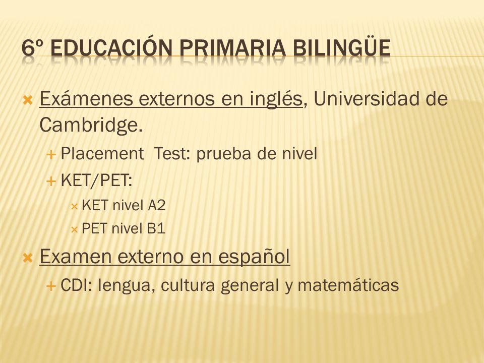 Currículo: Inglés: 3 sesiones semanales Resto de las materias se imparten en español.