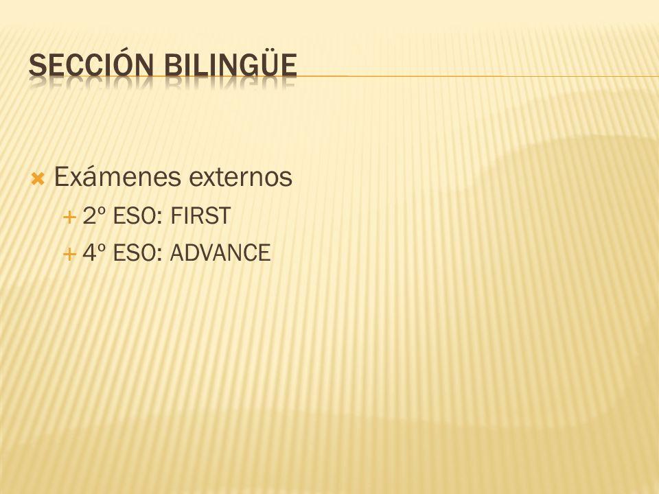 Exámenes externos 2º ESO: FIRST 4º ESO: ADVANCE
