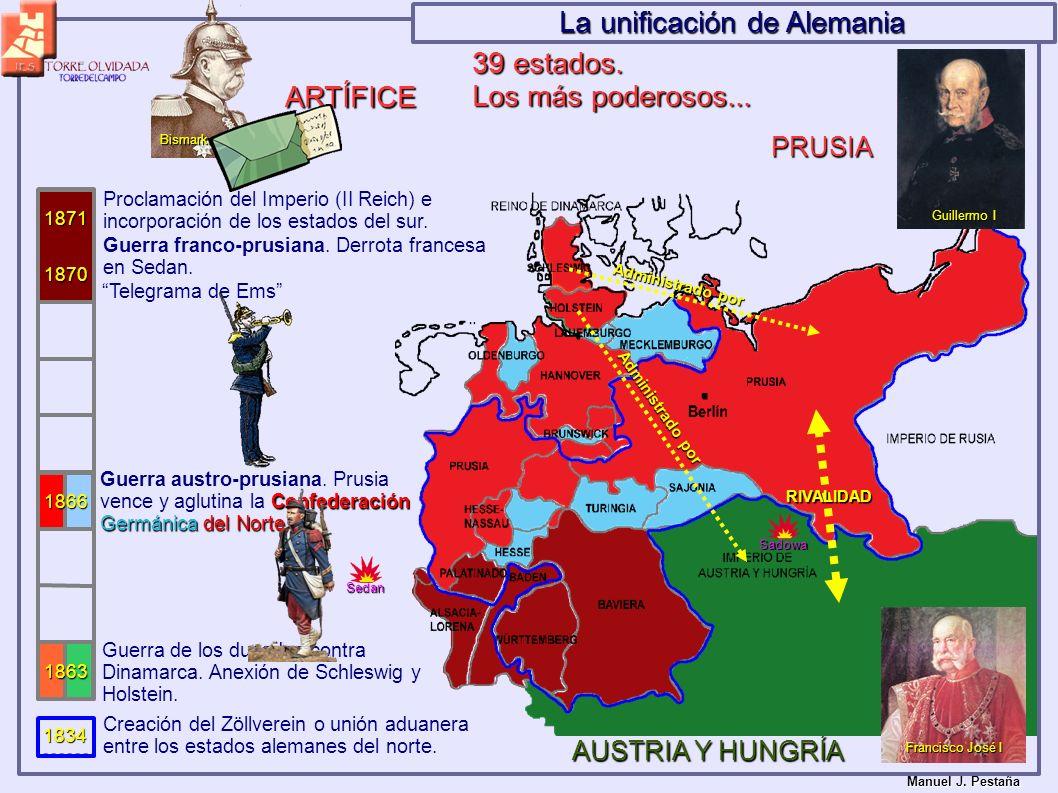 La unificación de Alemania ARTÍFICE Bismark 1834 1863 1866 1870 1871 Creación del Zöllverein o unión aduanera entre los estados alemanes del norte. Gu