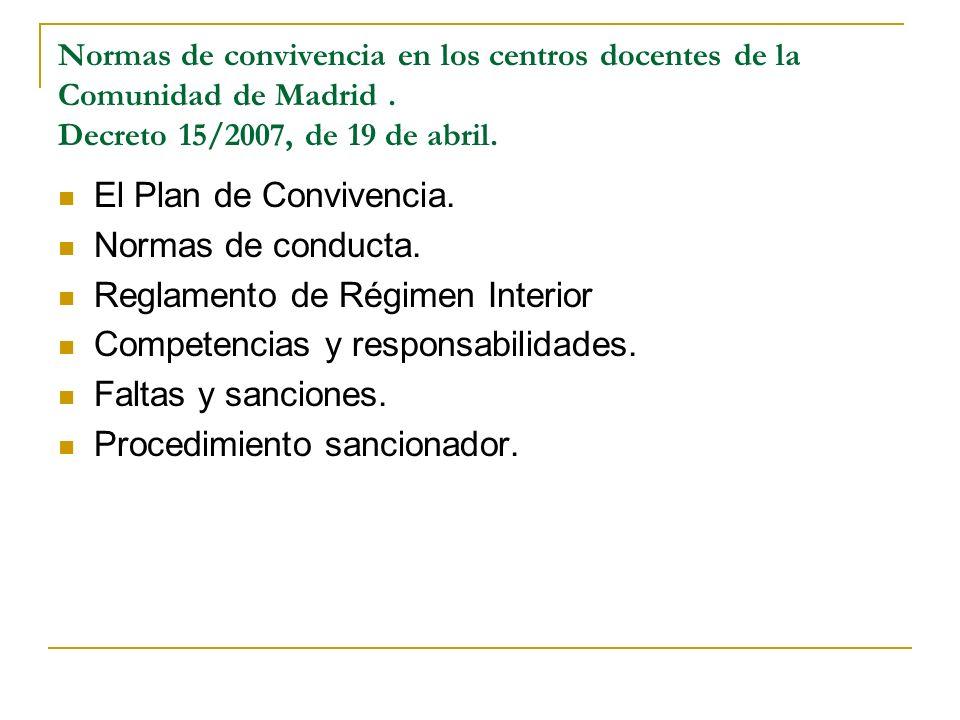 Normas de convivencia en los centros docentes de la Comunidad de Madrid. Decreto 15/2007, de 19 de abril. El Plan de Convivencia. Normas de conducta.