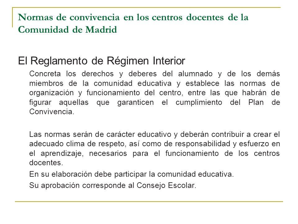 Normas de convivencia en los centros docentes de la Comunidad de Madrid El Reglamento de Régimen Interior Concreta los derechos y deberes del alumnado