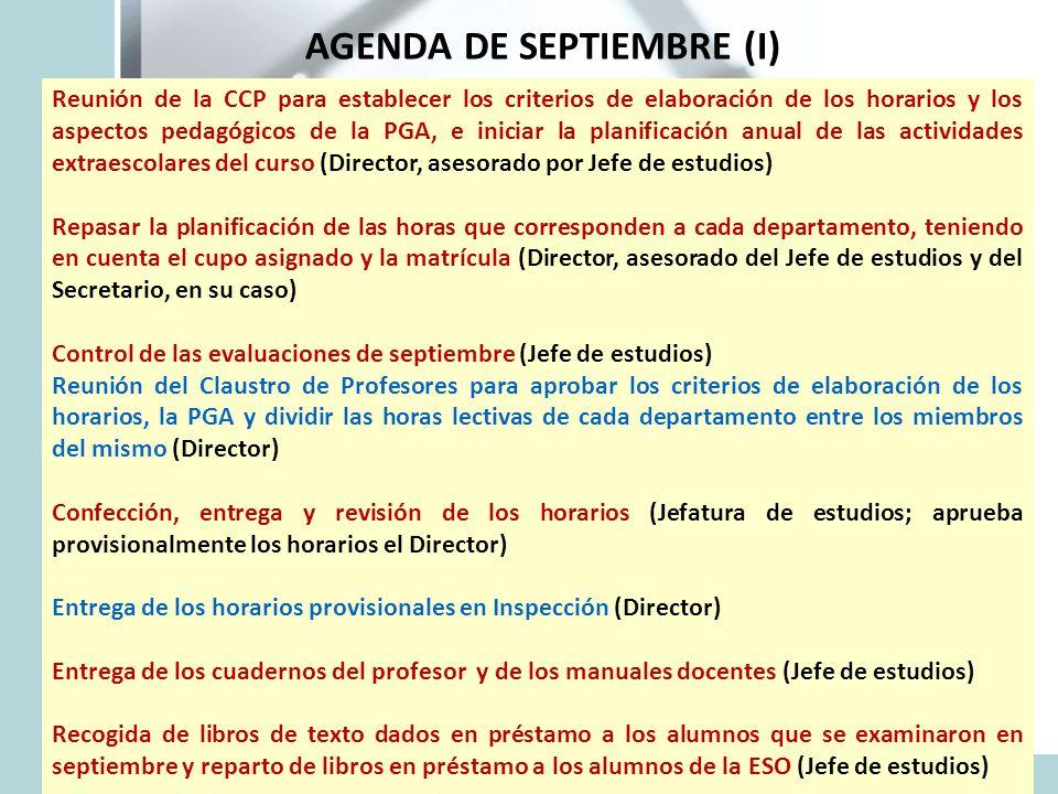 AGENDA DE SEPTIEMBRE (I) Reunión de la CCP para establecer los criterios de elaboración de los horarios y los aspectos pedagógicos de la PGA, e inicia