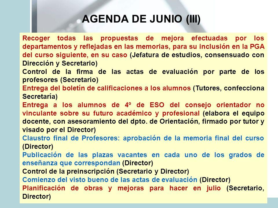 AGENDA DE JUNIO (III) Recoger todas las propuestas de mejora efectuadas por los departamentos y reflejadas en las memorias, para su inclusión en la PG