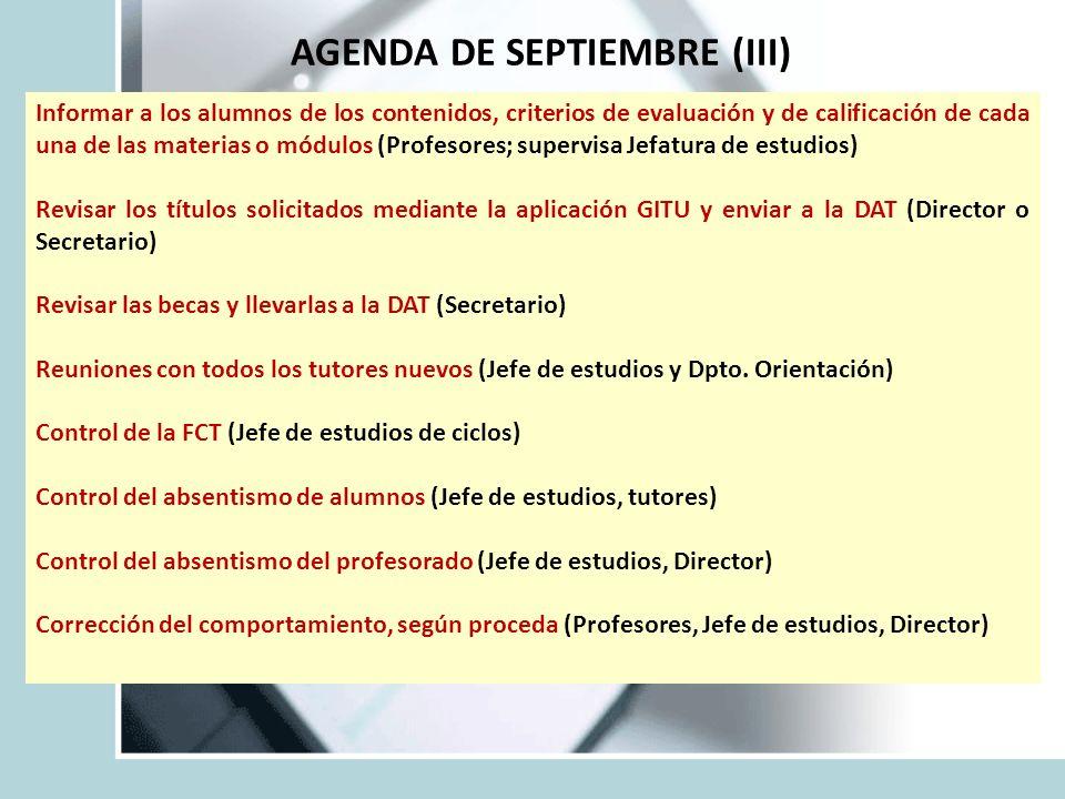 AGENDA DE SEPTIEMBRE (III) Informar a los alumnos de los contenidos, criterios de evaluación y de calificación de cada una de las materias o módulos (