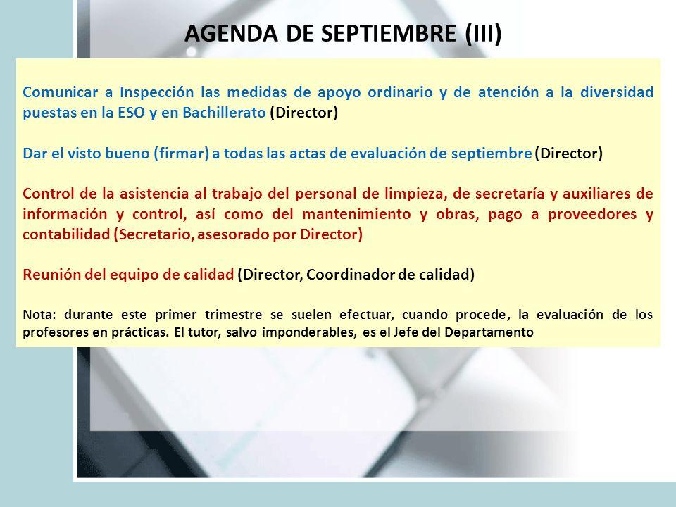 AGENDA DE SEPTIEMBRE (III) Comunicar a Inspección las medidas de apoyo ordinario y de atención a la diversidad puestas en la ESO y en Bachillerato (Di