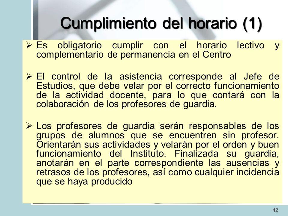 Cumplimiento del horario (1) Es obligatorio cumplir con el horario lectivo y complementario de permanencia en el Centro El control de la asistencia co