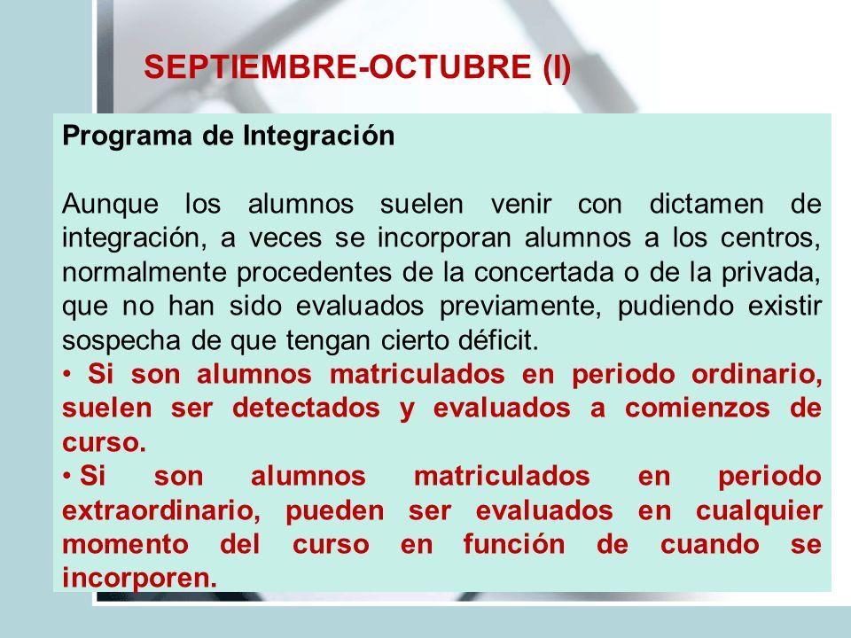 SEPTIEMBRE-OCTUBRE (I) Programa de Integración Aunque los alumnos suelen venir con dictamen de integración, a veces se incorporan alumnos a los centro