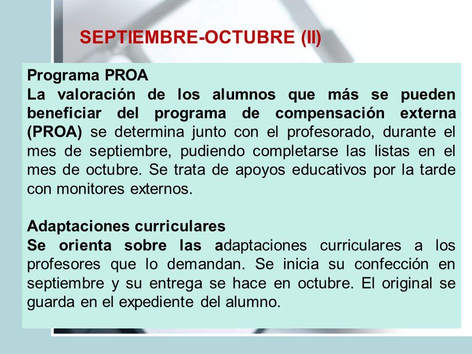 SEPTIEMBRE-OCTUBRE (II) Programa PROA La valoración de los alumnos que más se pueden beneficiar del programa de compensación externa (PROA) se determi