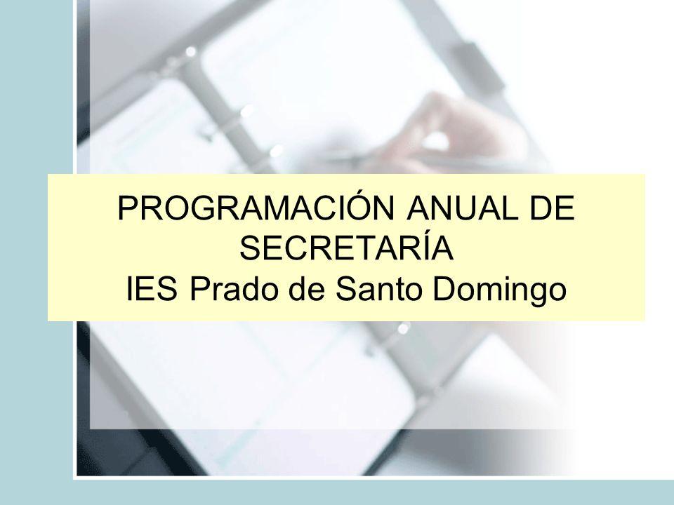 PROGRAMACIÓN ANUAL DE SECRETARÍA IES Prado de Santo Domingo