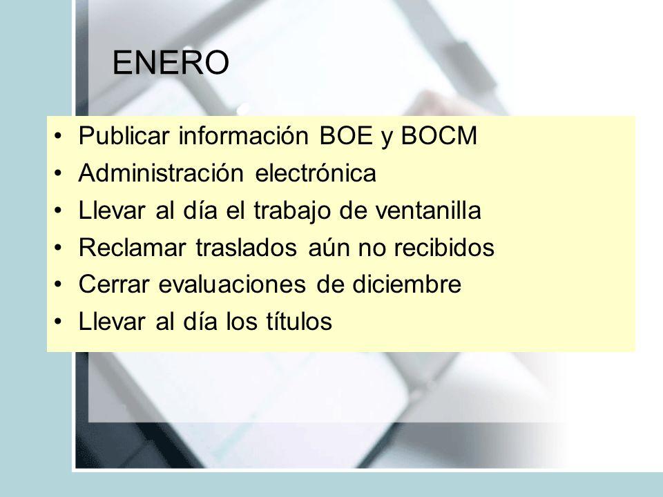 ENERO Publicar información BOE y BOCM Administración electrónica Llevar al día el trabajo de ventanilla Reclamar traslados aún no recibidos Cerrar eva