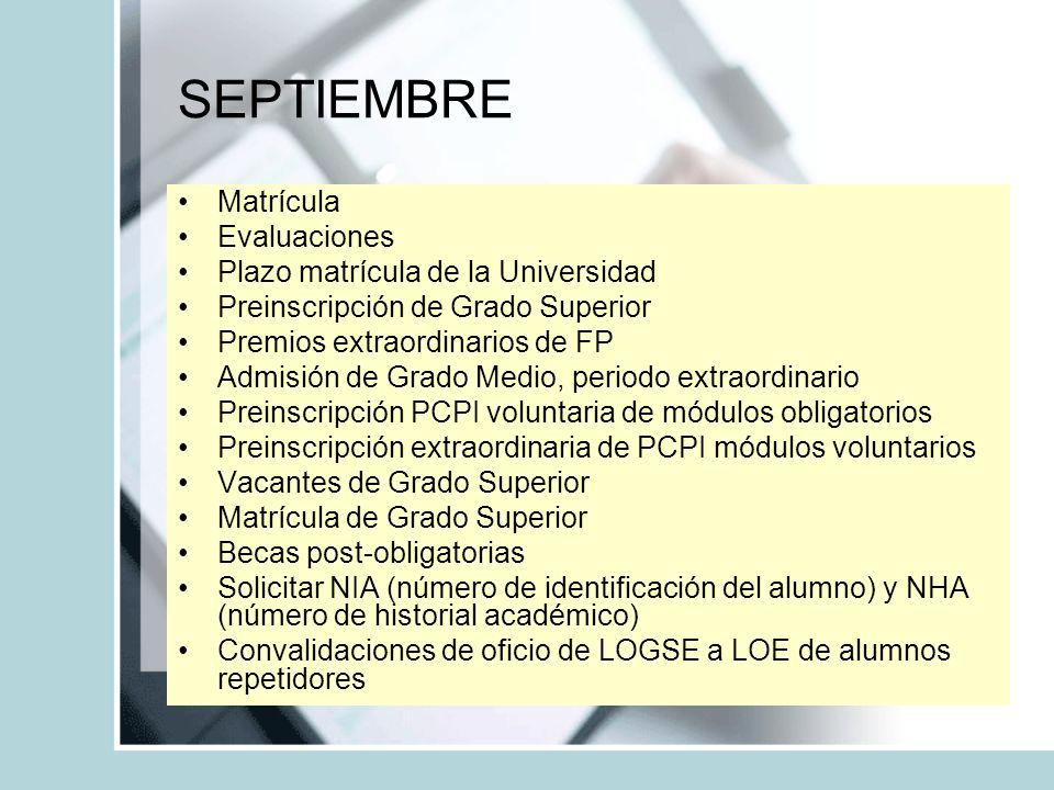 SEPTIEMBRE Matrícula Evaluaciones Plazo matrícula de la Universidad Preinscripción de Grado Superior Premios extraordinarios de FP Admisión de Grado M