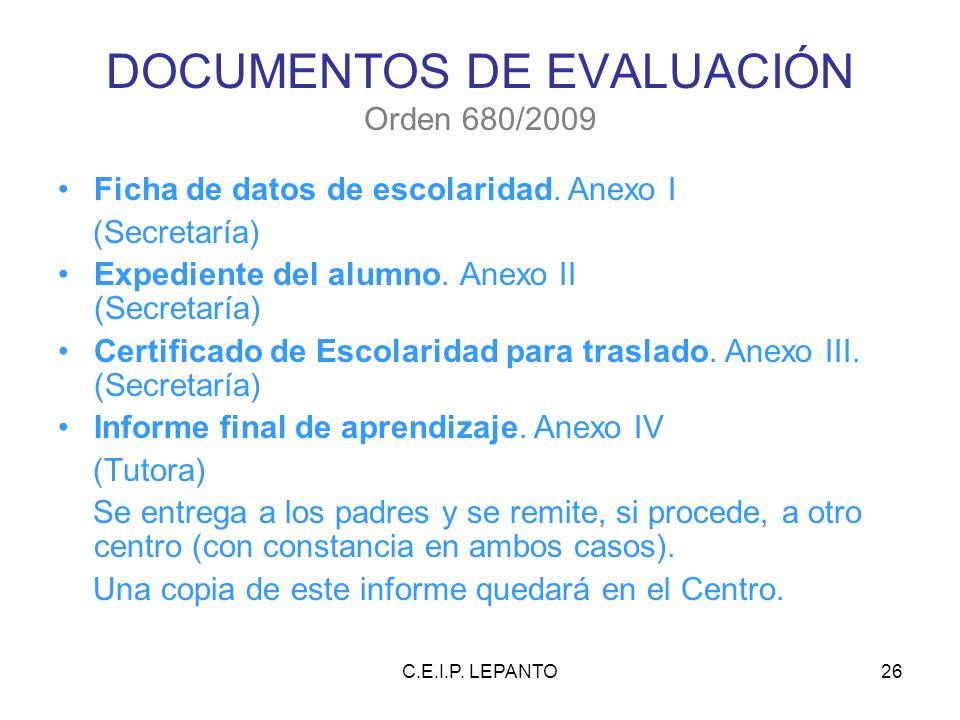C.E.I.P.LEPANTO26 DOCUMENTOS DE EVALUACIÓN Orden 680/2009 Ficha de datos de escolaridad.