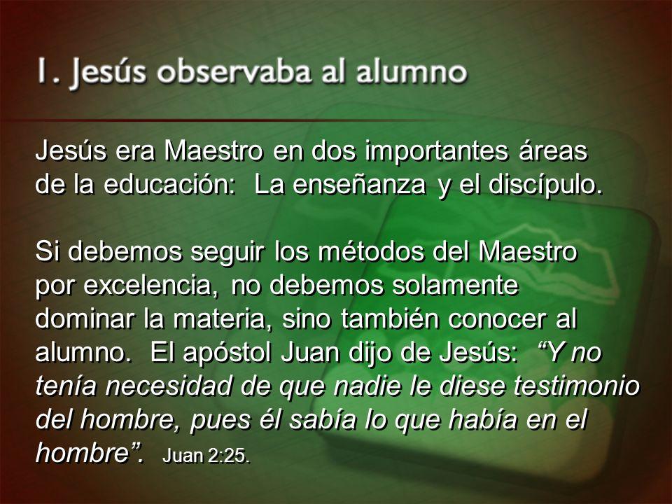 Jesús era Maestro en dos importantes áreas de la educación: La enseñanza y el discípulo. Si debemos seguir los métodos del Maestro por excelencia, no