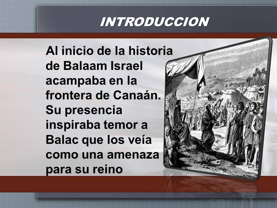 INTRODUCCION Balac decidió combatir a Israel usando armas espirituales.