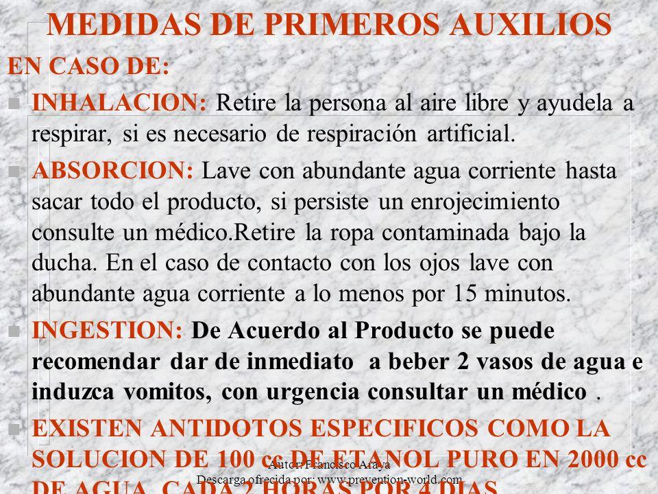 Autor: Francisco Araya Descarga ofrecida por: www.prevention-world.com MEDIDAS DE PRIMEROS AUXILIOS EN CASO DE: n INHALACION: Retire la persona al air