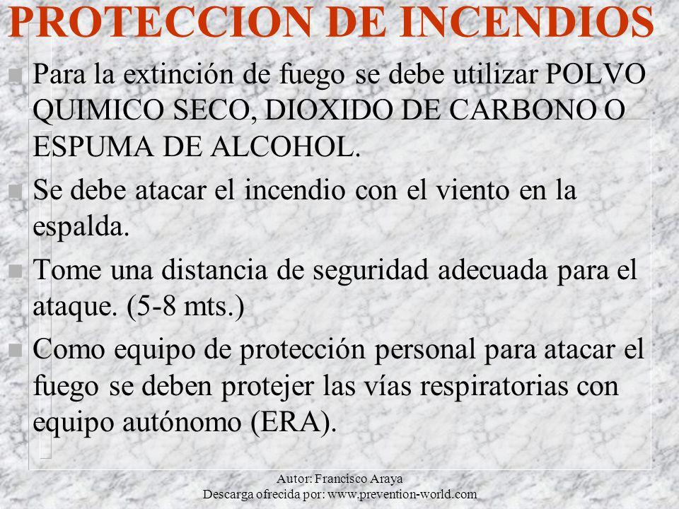 Autor: Francisco Araya Descarga ofrecida por: www.prevention-world.com PROTECCION DE INCENDIOS n Para la extinción de fuego se debe utilizar POLVO QUI