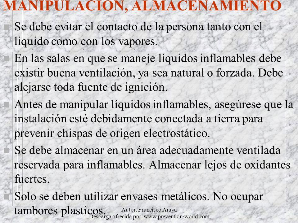 Autor: Francisco Araya Descarga ofrecida por: www.prevention-world.com MANIPULACION, ALMACENAMIENTO n Se debe evitar el contacto de la persona tanto c