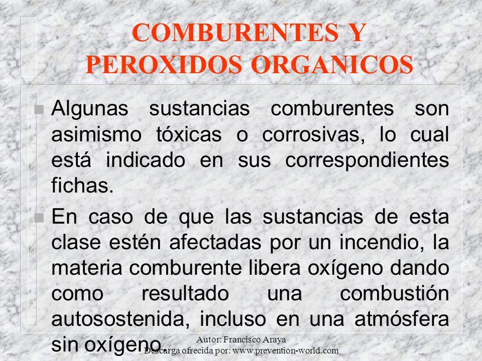 Autor: Francisco Araya Descarga ofrecida por: www.prevention-world.com COMBURENTES Y PEROXIDOS ORGANICOS n Algunas sustancias comburentes son asimismo