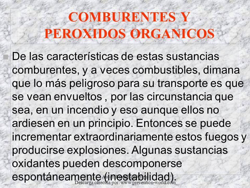 Autor: Francisco Araya Descarga ofrecida por: www.prevention-world.com COMBURENTES Y PEROXIDOS ORGANICOS n De las características de estas sustancias