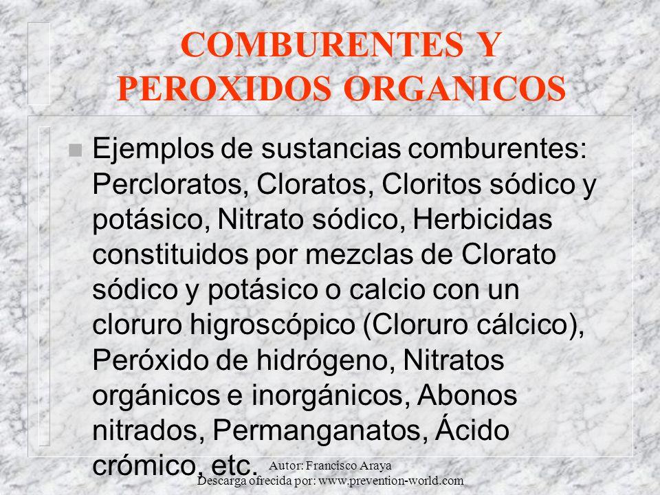 Autor: Francisco Araya Descarga ofrecida por: www.prevention-world.com COMBURENTES Y PEROXIDOS ORGANICOS n Ejemplos de sustancias comburentes: Perclor