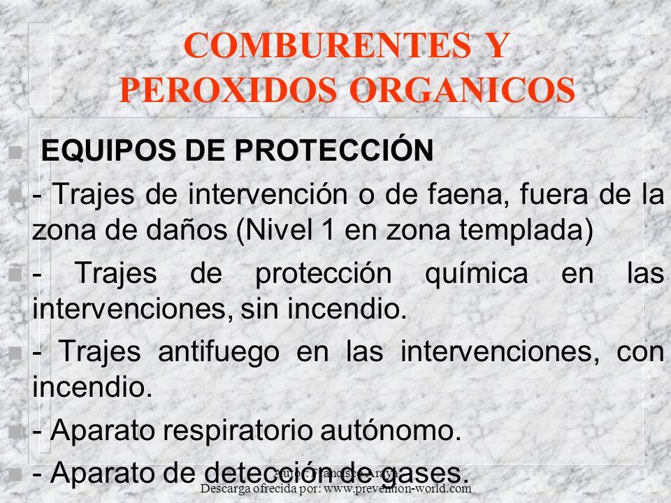 Autor: Francisco Araya Descarga ofrecida por: www.prevention-world.com COMBURENTES Y PEROXIDOS ORGANICOS n EQUIPOS DE PROTECCIÓN n - Trajes de interve