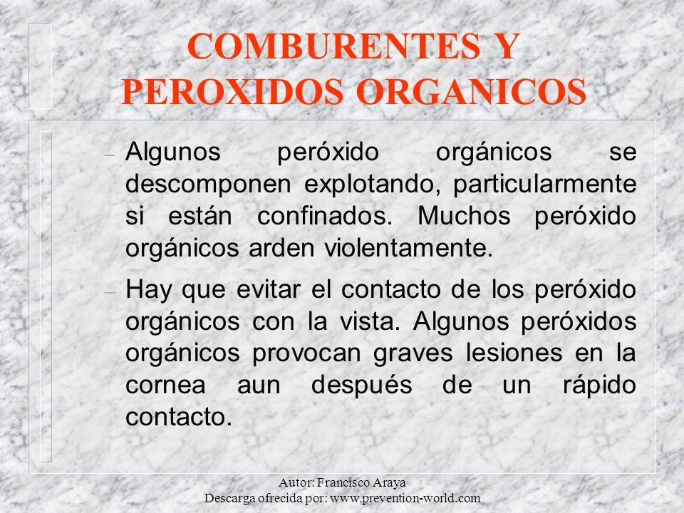 Autor: Francisco Araya Descarga ofrecida por: www.prevention-world.com COMBURENTES Y PEROXIDOS ORGANICOS – Algunos peróxido orgánicos se descomponen e